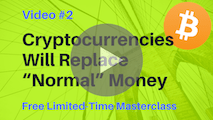 "Video #2: Why Cryptocurrencies Will Someday Replace ""Normal"" Money Completely"